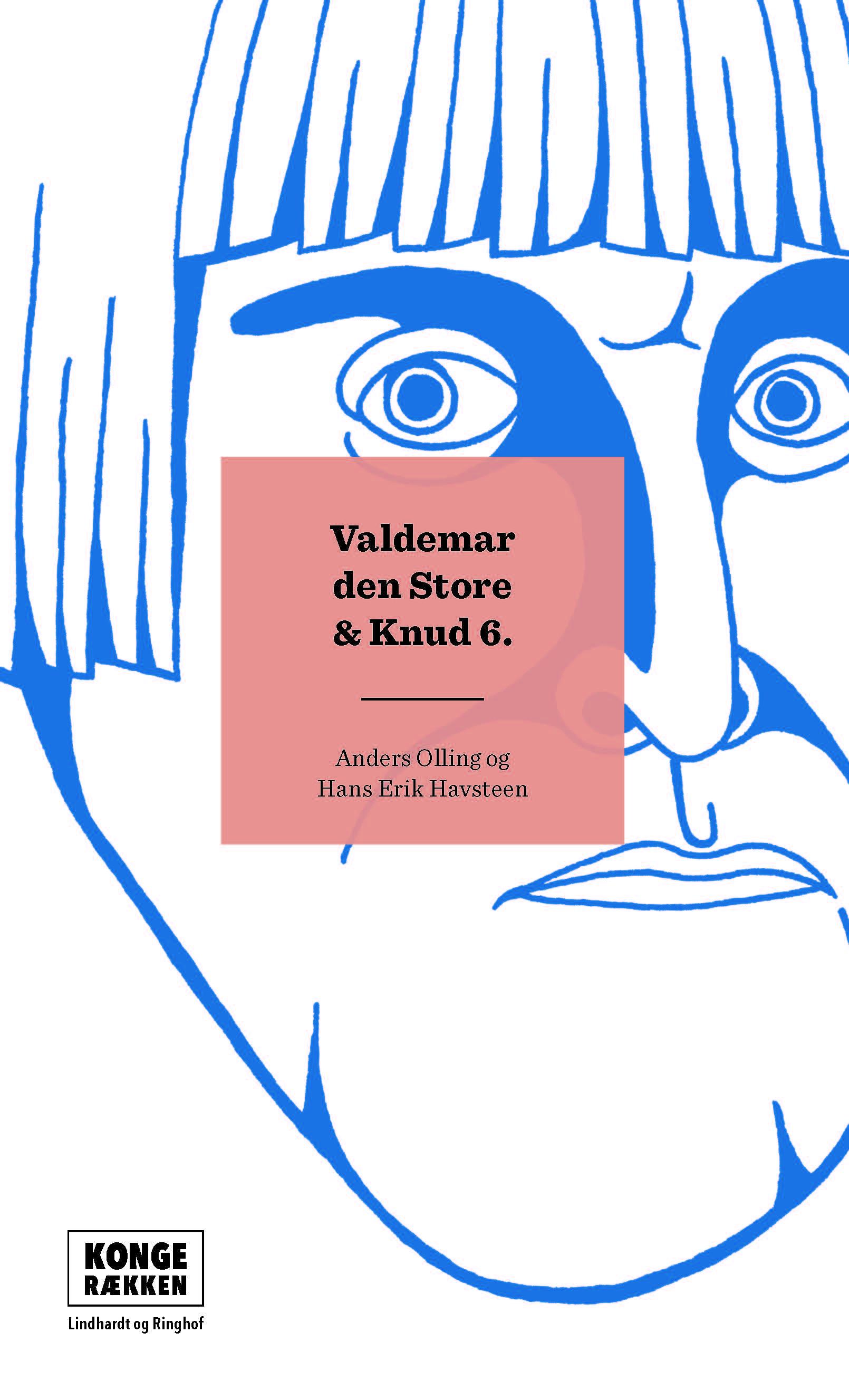 Kongerækken: Valdemar Den Store & Knud 6.   9788711568071   Lindhardt og Ringhof